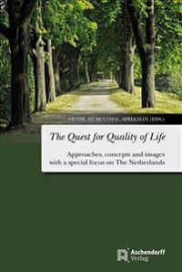 The Quest for Quality of Life: Approaches, Concepts and Images with a Special Focus on the Netherlands