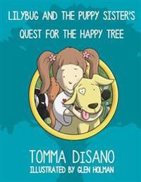 Lilybug and the Puppy Sister's Quest for the Happy Tree