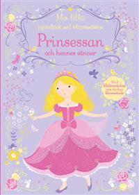 Min lilla pysselbok med klistermärken : prinsessan och hennes vänner