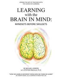 Learning with the Brain in Mind: Mind Sets Before Skill Sets