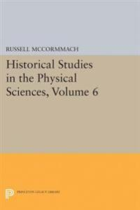 Historical Studies in the Physical Sciences