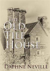 The Old Tile House