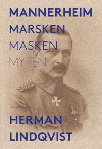 Mannerheim : marsken - masken - myten