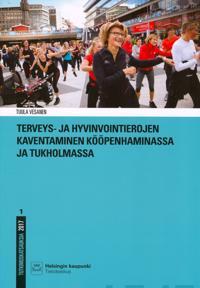 Terveys- ja hyvinvointierojen kaventaminen Kööpenhaminassa ja Tukholmassa