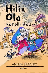 Hili & Ola ja Hotelli Hau