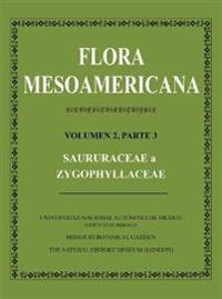Flora Mesoamericana, Volumen 2, Parte 3: Saururceae a Zygophyllaceae