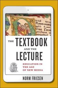The Textbook and the Lecture: Education in the Age of New Media