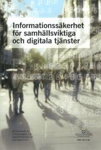 Informationssäkerhet för samhällsviktiga och digitala tjänster. SOU 2017:36 : Betänkande från Utredningen om genomförande av NIS-direktivet