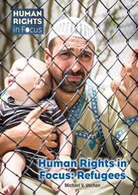 Human Rights in Focus: Refugees