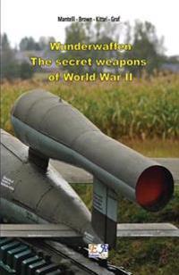 Wunderwaffen - The Secret Weapons of World War II
