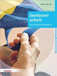 Seniorenarbeit nach Maria Montessori