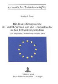 Die Investitionsprojekte Im Verkehrswesen Und Die Regionalpolitik in Den Entwicklungslaendern