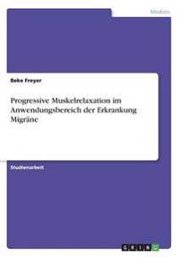 Progressive Muskelrelaxation Im Anwendungsbereich Der Erkrankung Migrane
