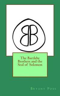 The Bartleby Brothers and the Seal of Solomon