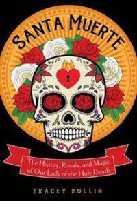 Santa Muerte - Tracey Rollin - böcker (9781578636211)     Bokhandel