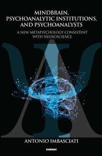 Mindbrain, Psychoanalytic Institutions and Psychoanalysts