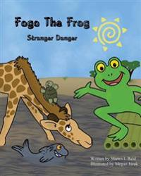 Fogo the Frog: Stranger Danger