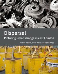 Dispersal: Picturing Urban Change in East London