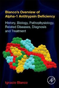 Blanco's Overview of Alpha-1 Antitrypsin Deficiency