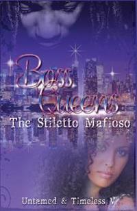 Boss Queens: The Stiletto Mafioso