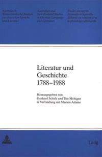Literatur Und Geschichte 1788-1988
