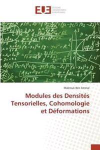 Modules des Densités Tensorielles, Cohomologie et Déformations