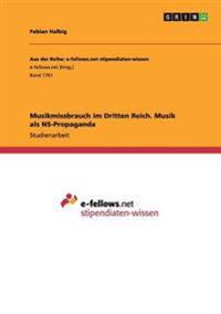 Musikmissbrauch Im Dritten Reich. Musik ALS NS-Propaganda