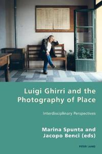 Luigi Ghirri and the Photography of Place: Interdisciplinary Perspectives