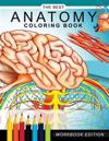 Anatomy Coloring Book: Muscles and Physiology Workbook Edition