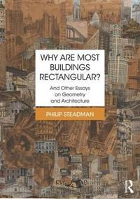 Why are most buildings rectangular? - and other essays on geometry and arch