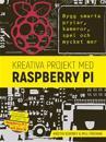Kreativa projekt med Raspberry Pi