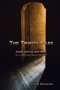 The Trinity Files