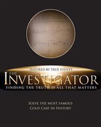 The Investigator: Finding the Truth Is All That Matters