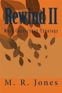 Rewind II: More Countryboy Theology