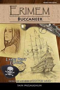 Erimem - Buccaneer: Large Print Edition