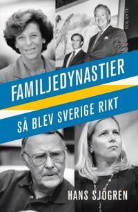 Familjedynastier : så blev Sverige rikt