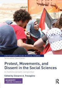 Protest, Movements, and Dissent in the Social Sciences: A Multidisciplinary Perspective
