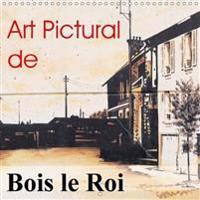 Art Pictural De Bois Le Roi 2018