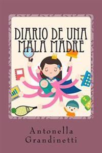 Diario de Una Mala Madre