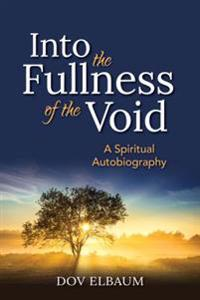Into the Fullness of the Void