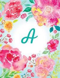 A: Initial Journal, Monogram Notebook. Pink Teal Watercolor Floral, 8.5 X 11, Dotted, Softcover