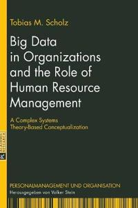 Big Data in Organizations and the Role of Human Resource Management