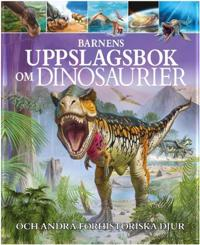 Barnens uppslagsbok om Dinosaurier och andra förhistoriska djur