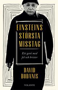 Einsteins största misstag : ett geni med fel och brister