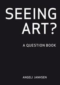 Seeing Art?: A Question Book