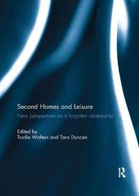 Second Homes and Leisure: New Perspectives on a Forgotten Relationship