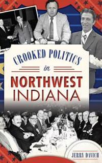 Crooked Politics in Northwest Indiana
