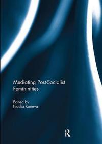 Mediating Post-socialist Femininities