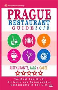Prague Restaurant Guide 2018: Best Rated Restaurants in Prague, Czech Republic - 400 Restaurants, Bars and Cafes Recommended for Visitors, 2018