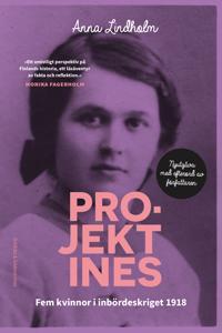 Projekt Ines : fem kvinnor i inbördeskriget 1918